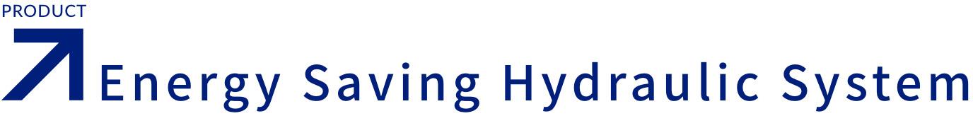 Energy Saving Hydraulic System